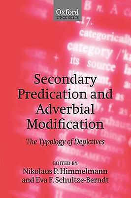 Secondary Prougeication and Adverbial Modification The Typology of Depictives by HimmelhomHommes & Nikolaus P.