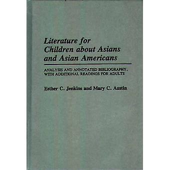 Literatura para crianças sobre os asiáticos e americanos asiáticos análise e bibliografia comentada com leituras adicionais para adultos por Jenkins & Esther C.