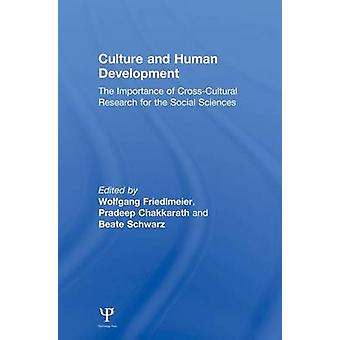 Culture and Human Development  The Importance of CrossCultural Research for the Social Sciences by Friedlmeier & Wolfgang