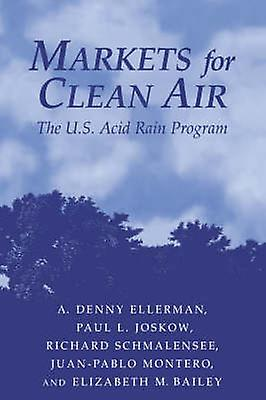 Markets for Clean Air The U.S. Acid Rain Program by Ellerhomme & A. Denny