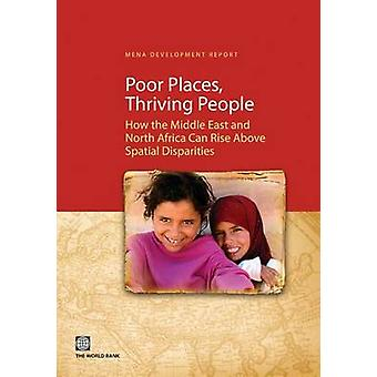Poor Places Thriving People How the Middle East and North Africa Can Rise Above Spatial Disparities by World Bank