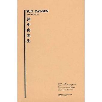 Sun YatSen Volume Four Supplementary Reading Series for Intermediate Chinese Reader by ChiaYee & Yung