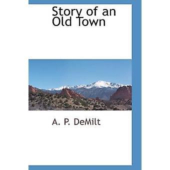 Geschichte einer alten Stadt von DeMilt & A. P.