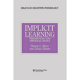 Implicit Learning  Theoretical and Empirical Issues by Berry & Dianne C.