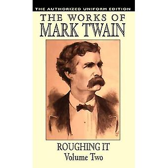 Roughing It Vol. 2 The Authorized Uniform Edition by Twain & Mark