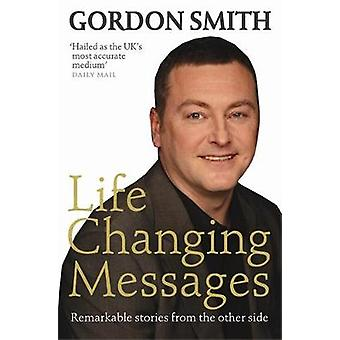 Life Changing Messages by Smith & Gordon