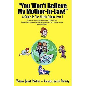 You Wont Believe My MotherInLaw a Guide to the Milish Culture Part 1 by Mechlin & Victoria Jancek