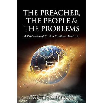 The Preacher The People  The Problems by Gibbs & Jr. & Conley