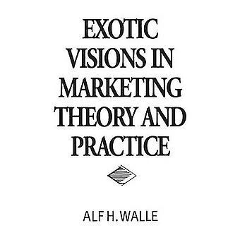 Eksotiske visioner i Marketing teori og praksis af Walle & Alf