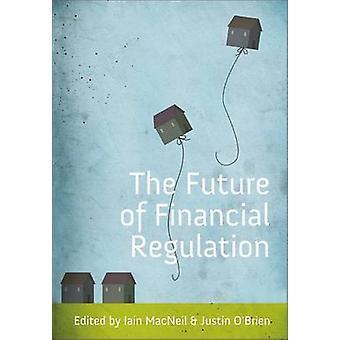Framtiden för finansiell reglering av MacNeil & Iain G.