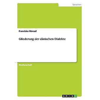 Gliederung der Dnischen Dialekte von Wenzel & Franziska