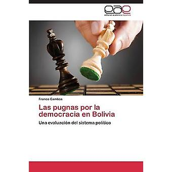 Las Pugnas Por La Democracia En Bolivie par Gamboa Franco