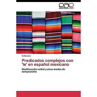 Predicados complejos con le nl espaol mexicano door Navarro een