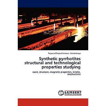 Syntetiske Pyrrhotites strukturelle og teknologiske egenskaber at studere ved Chepushtanova. Vasilevskaya & Tatyana