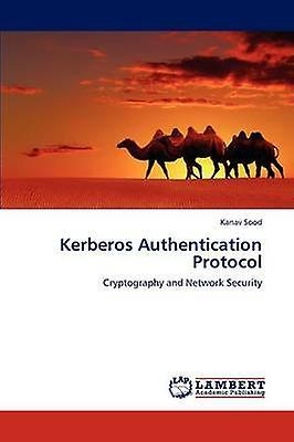 Kerberos Authentication Prougeocol by Sood & Kanav