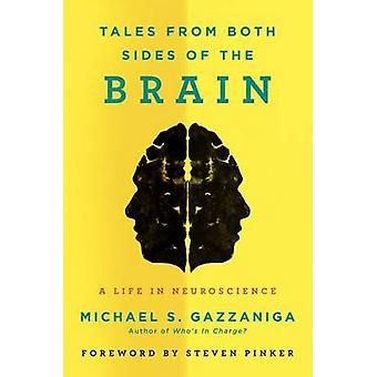 Tales from Both Sides of the Brain by Michael S. Gazzaniga - 97800622