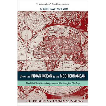 From the Indian Ocean to the Mediterranean - The Global Trade Networks