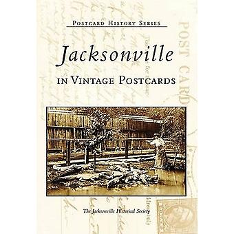 Jacksonville in Vintage Postcards by Jacksonville Historical Society