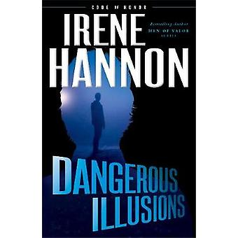 Dangerous Illusions by Irene Hannon - 9780800727673 Book