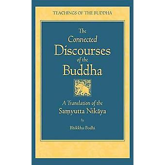 Connected Discourses of the Buddha - A Translation of the Samyutta Nik