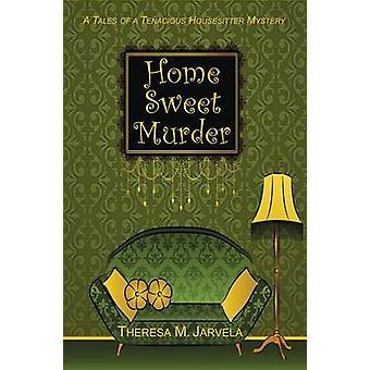 Home Sweet Murder by Theresa M Jarvela - 9780878395873 Book