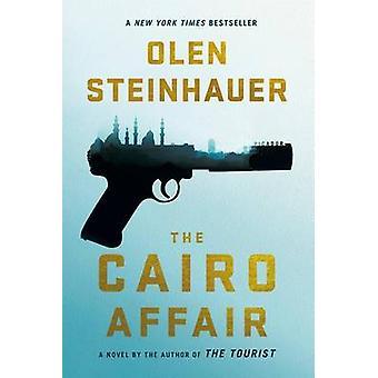The Cairo Affair by Olen Steinhauer - 9781250036155 Book