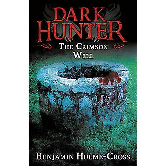 The Crimson Well by Benjamin Hulme-Cross - Nelson Evergreen - 9781472