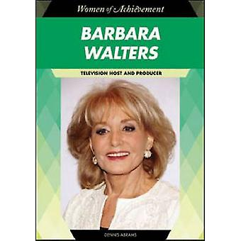 Barbara Walters - Television Host and Producer by Dennis Abrams - 9781