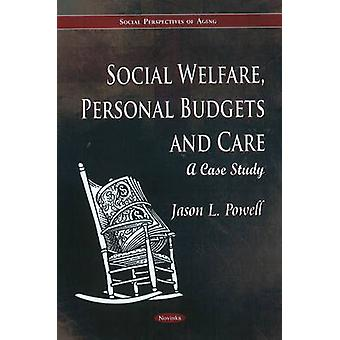 Social Welfare - Personal Budgets & Care - A Case Study by Jason L. Po
