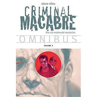 Criminal Macabre Omnibus - Volume 3 by Steve Niles - 9781616556488 Book