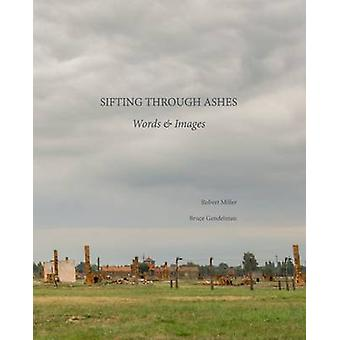 Sifting Through Ashes - Words & Images by Bruce Gendelman - Robert Mil