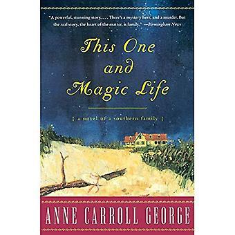 Dit ene en magische leven: een roman van een zuiderse familie