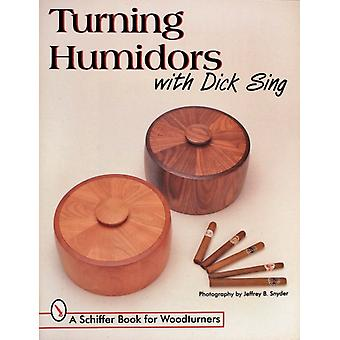 TURNING HUMIDORS WITH DICK SING (Schiffer Book for Woodturners) (Paperback) by Sing Dick