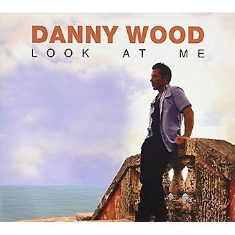 Danny Wood - Look at Me [CD] USA import