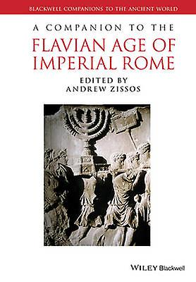 Companion to the Flavian Age of Imperial Rome by Andrew Zissos