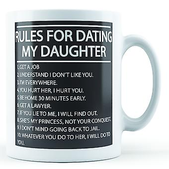 Decorative Writing Rules For Dating My Daughter - Printed Mug