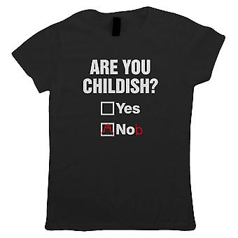 Are You Childish? Womens T Shirt