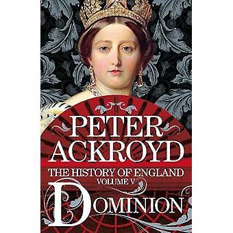 Dominion - en historie af England volumen V af Dominion - en historie af Eng