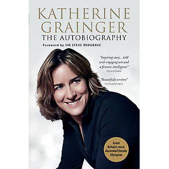 Katherine Grainger - The Autobiography by Katherine Grainger - 9780233