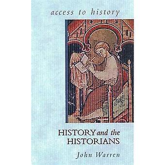 Adgang til historien - historie og historikere af John Warren - 978034