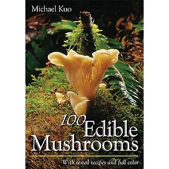 100 Edible Mushrooms by Michael Kuo - 9780472031269 Book