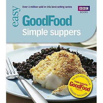Good Food - Simple Suppers - Triple-tested Recipes by Orlando Murrin -