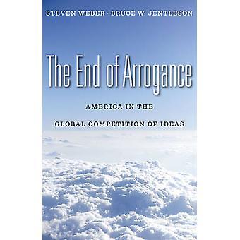 I slutet av arrogans - Amerika i den globala konkurrensen av idéer av S