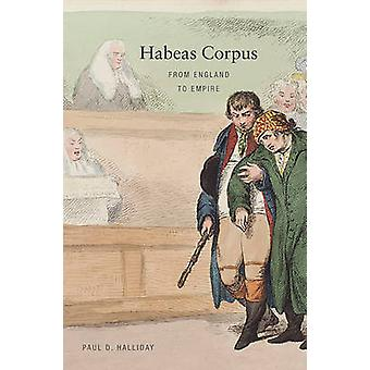 Habeas Corpus - From England to Empire by Paul D. Halliday - 978067406