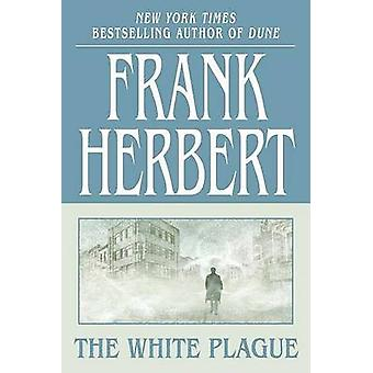 The White Plague by Frank Herbert - 9780765317735 Book