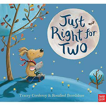 Just Right for Two by Tracey Corderoy - Rosalind Beardshaw - 97808576