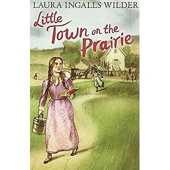 Little Town on the Prairie by Laura Ingalls Wilder - 9781405280167 Bo