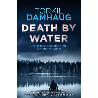 Death by Water by Torkil Damhaug - Robert Ferguson - 9781472206879 Bo