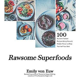 Rawsome Superfoods - 100 Nutrient-Packed Recipes Using Nature's Hidden