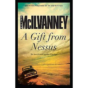 A Gift from Nessus (Main) by William McIlvanney - 9781782113034 Book